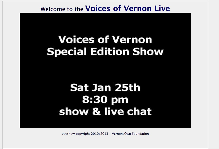 Courtesy of the Voices of Vernon Page...screenshot I took as I waited for the page to come up, and was told I should continue to wait for the broadcast...that was over two hours ago...