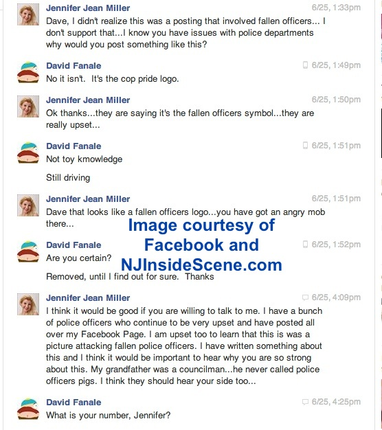 "The Facebook Correspondence that occurred when reporter Jennifer Jean Miller notified David Fanale of the meaning behind the ""thin blue line."" Fanale references this in his interview on the ""Voluntary Virtues Network."" Note, Fanale has indicated he was driving when this conversation took place, via chat. Image courtesy of Facebook and NJInsideScene.com."